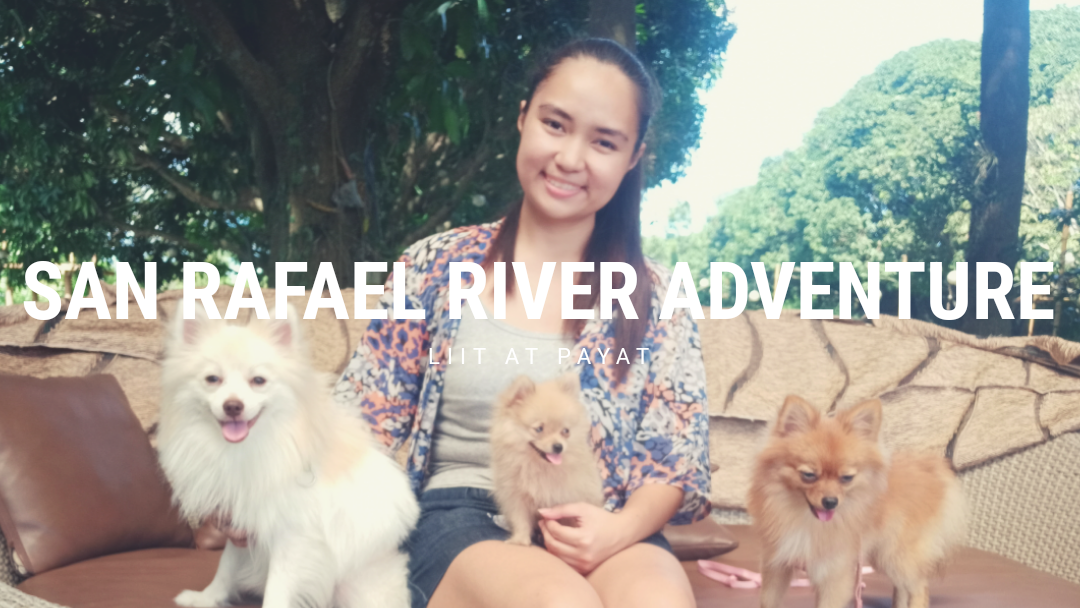 San Rafael River Adventure – Pet-friendly Resort in Bulacan