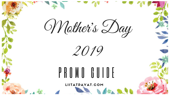Mother's Day 2019 Promo Guide